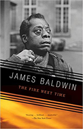 James Baldwin | The Fire Next Time
